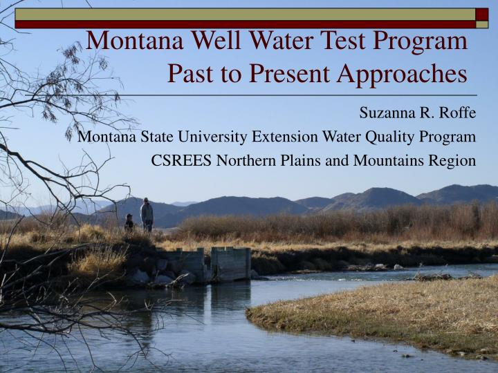 montana well water test program past to present approaches n.