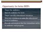opportunity for better beps
