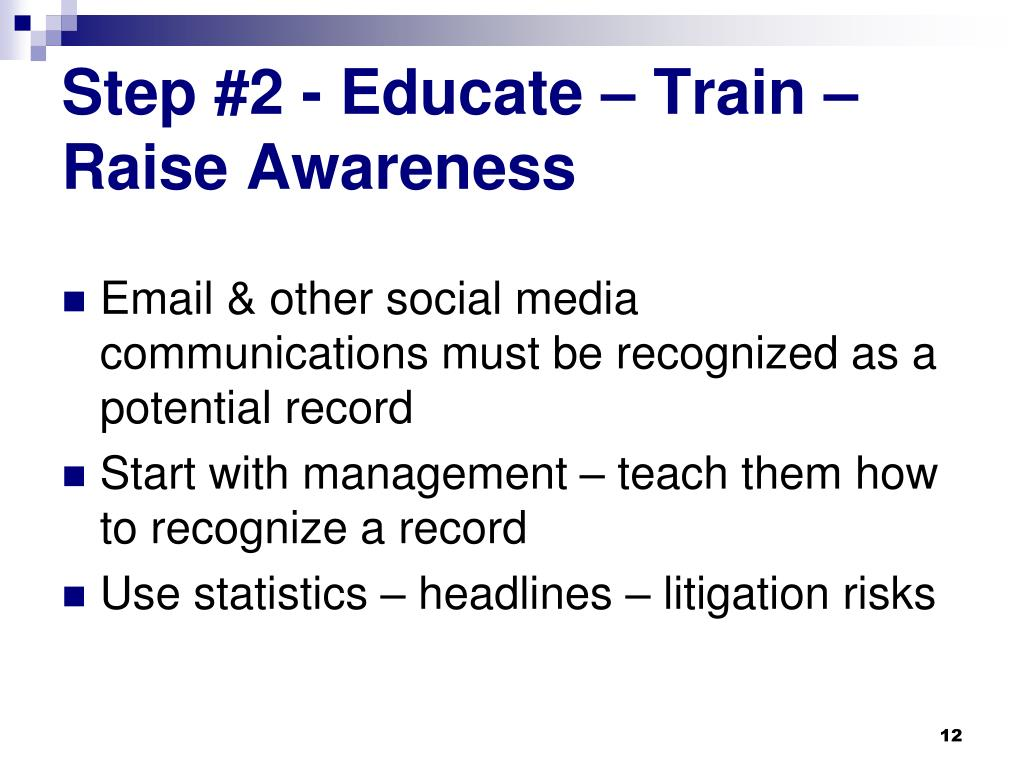 Step #2 - Educate – Train – Raise Awareness