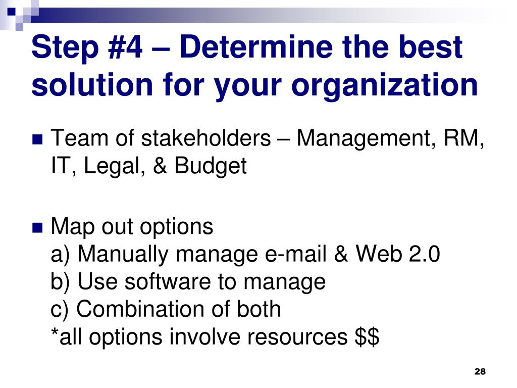 Step #4 – Determine the best solution for your organization