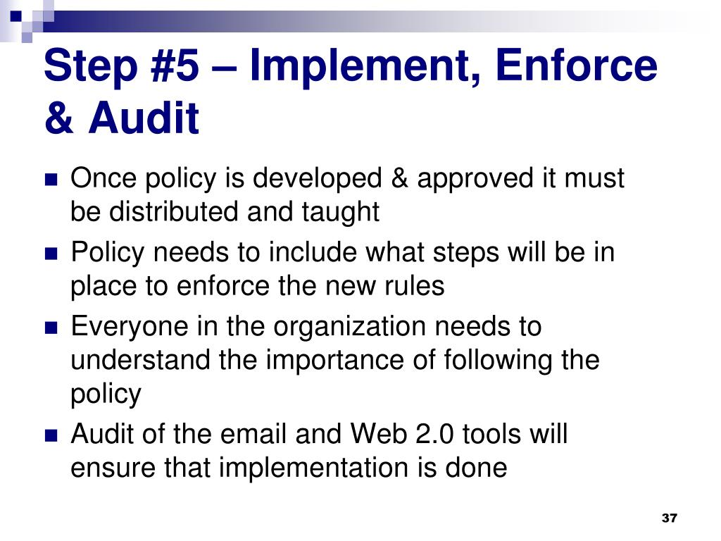 Step #5 – Implement, Enforce & Audit