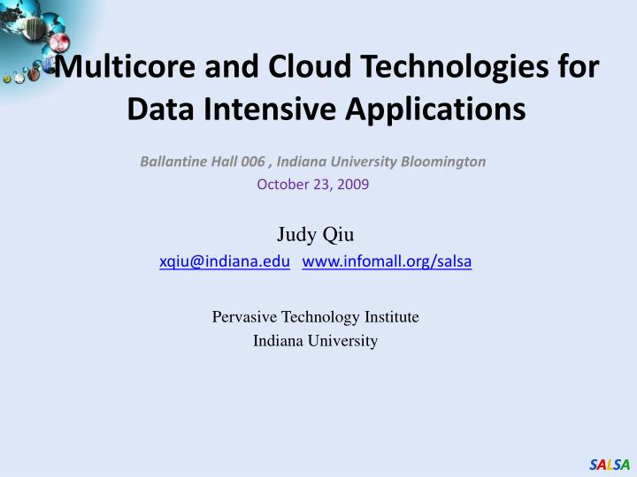 multicore and cloud technologies for data intensive applications n.