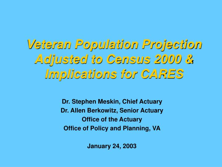 veteran population projection adjusted to census 2000 implications for cares n.