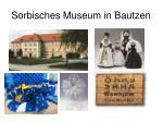sorbisches museum in bautzen