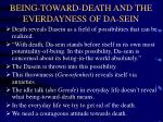 being toward death and the everdayness of da sein