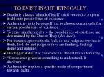 to exist inauthetnically