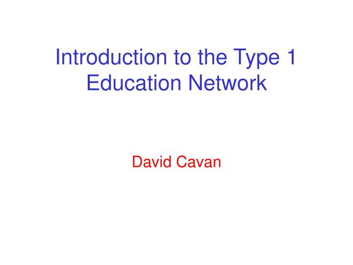 introduction to the type 1 education network n.