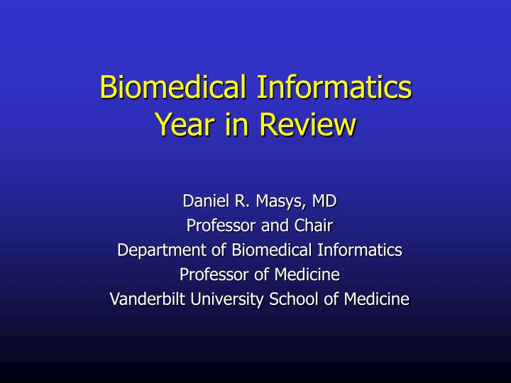 biomedical informatics year in review n.