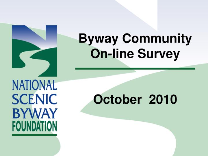 byway community on line survey october 2010 n.