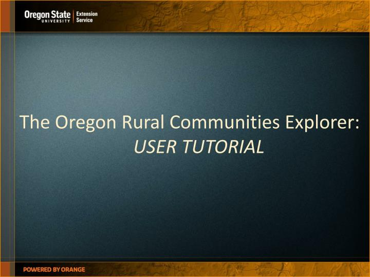the oregon rural communities explorer user tutorial n.