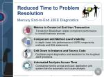reduced time to problem resolution