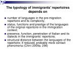 the typology of immigrants repertoires depends on