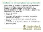 evaluaci n proceso resultados impacto1