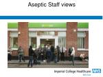 aseptic staff views