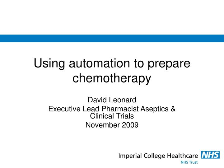 using automation to prepare chemotherapy n.