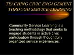 teaching civic engagement through service learning