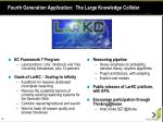 fourth generation application the large knowledge collider