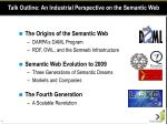 talk outline an industrial perspective on the semantic web