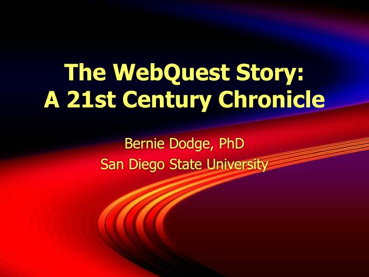 the webquest story a 21st century chronicle n.
