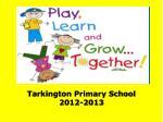 tarkington primary school 2012 2013
