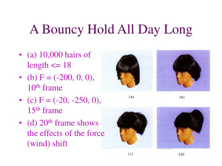 A Bouncy Hold All Day Long