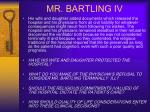 mr bartling iv