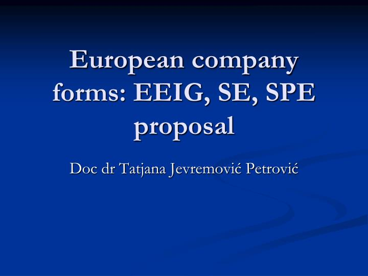 european company forms eeig se spe proposal n.