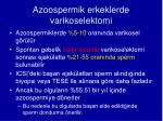 azoospermik erkeklerde varikoselektomi