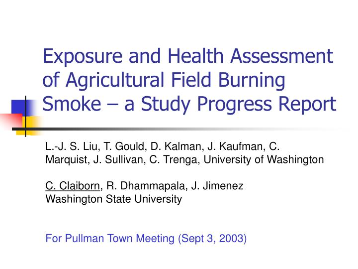 exposure and health assessment of agricultural field burning smoke a study progress report n.