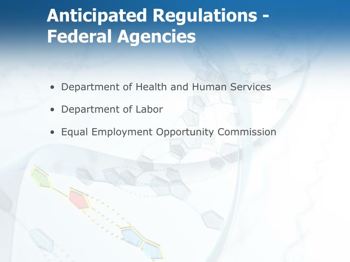 Anticipated Regulations - Federal Agencies