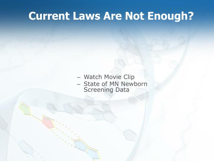 Current Laws Are Not Enough?