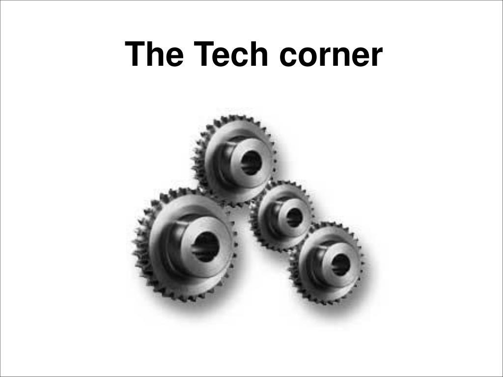 The Tech corner