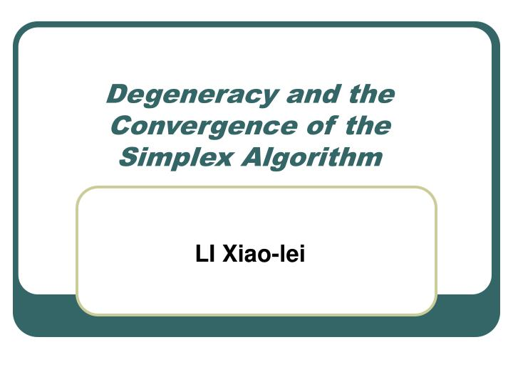 degeneracy and the convergence of the simplex algorithm n.