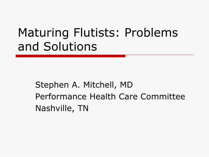 maturing flutists problems and solutions n.