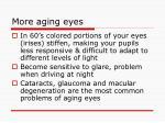 more aging eyes