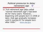 political pressures to delay retirement age