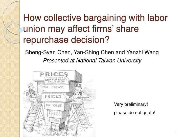 how collective bargaining with labor union may affect firms share repurchase decision n.