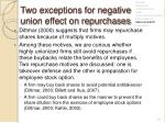 two exceptions for negative union effect on repurchases