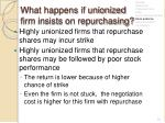 what happens if unionized firm insists on repurchasing