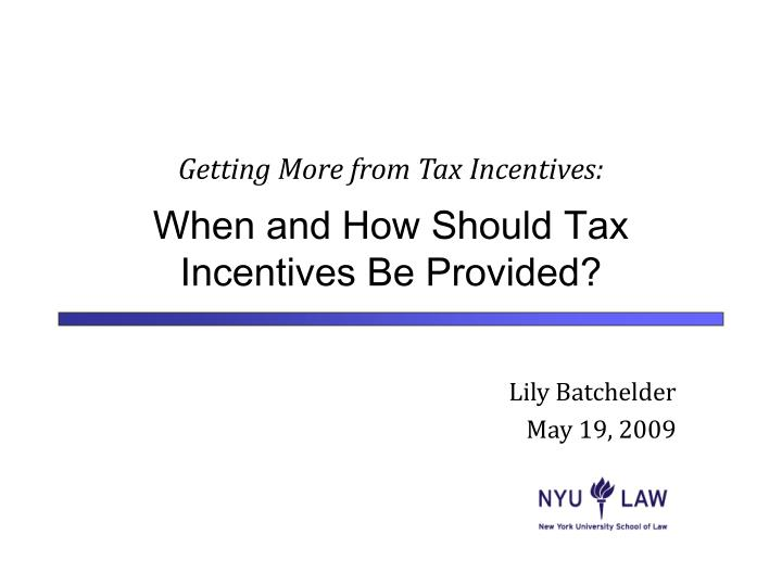 getting more from tax incentives when and how should tax incentives be provided n.