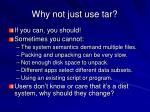 why not just use tar