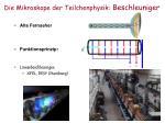 die mikroskope der teilchenphysik beschleuniger