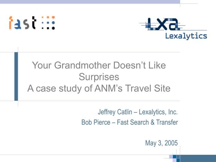 your grandmother doesn t like surprises a case study of anm s travel site n.