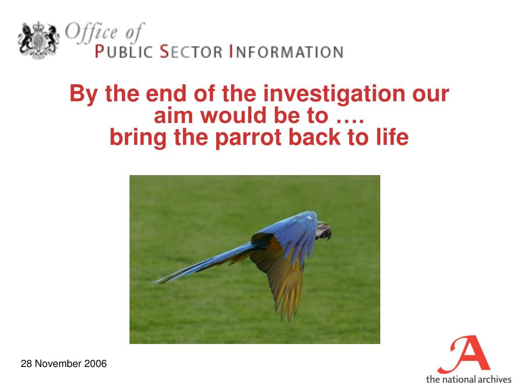 By the end of the investigation our aim would be to ….