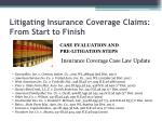 litigating insurance coverage claims from start to finish9