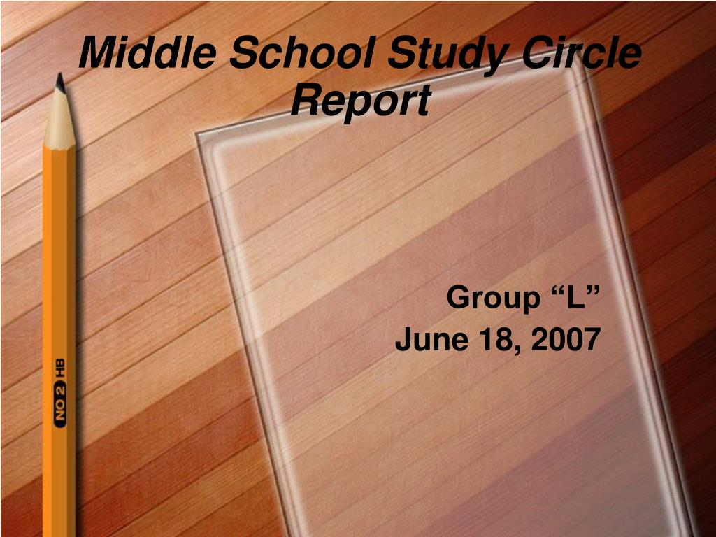 middle school study circle report l.