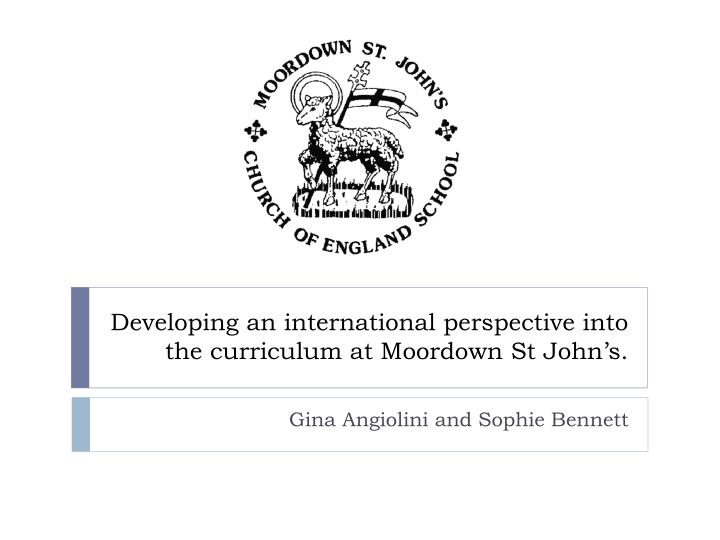 developing an international perspective into the curriculum at moordown st john s n.