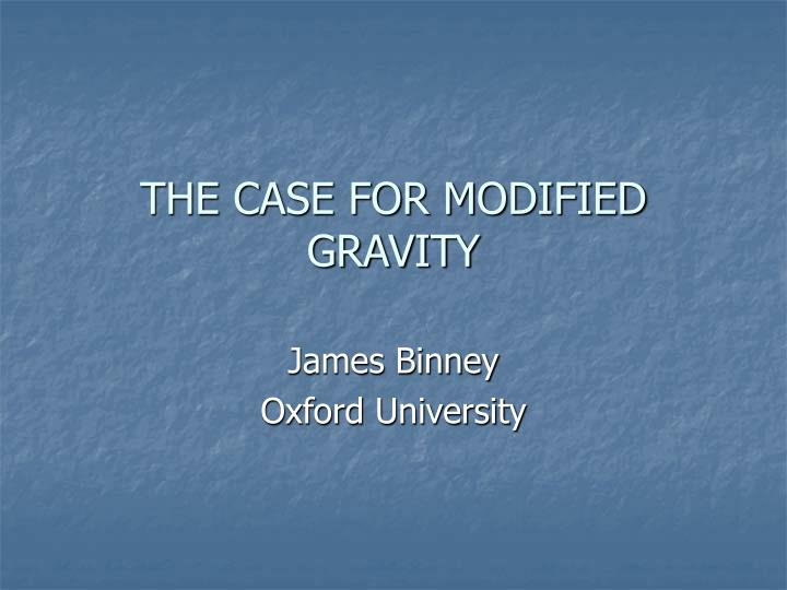 the case for modified gravity n.