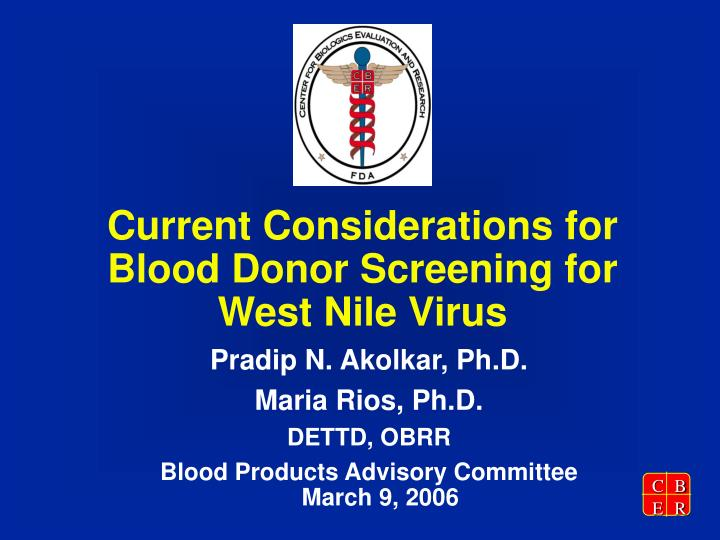 current considerations for blood donor screening for west nile virus n.