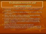 evaluation research and experimentation